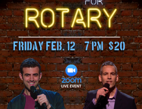 Comedy For Rotary Friday, February 12th at 7:00